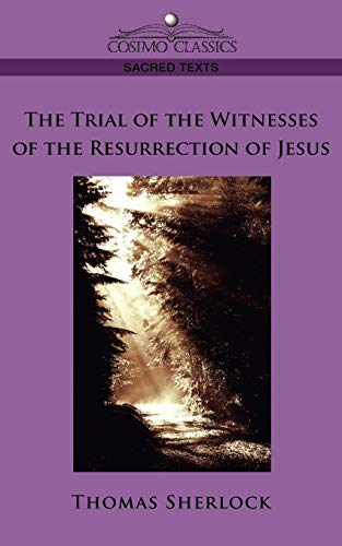9781596054554: The Trial of the Witnesses of the Resurrection of Jesus