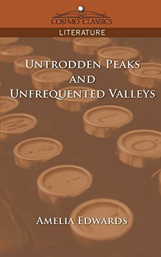 9781596054615: Untrodden Peaks and Unfrequented Valleys (Cosimo Classics Literature)