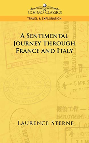 9781596054684: A Sentimental Journey Through France and Italy (Cosimo Classics Travel & Exploration)