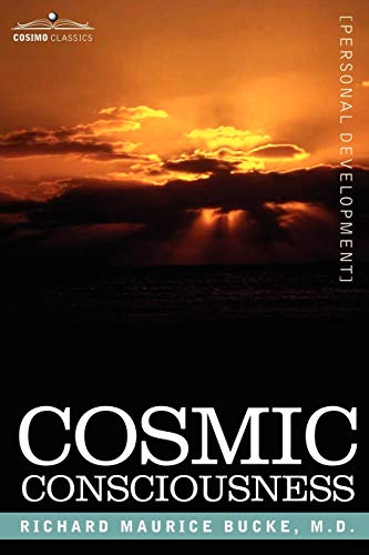 9781596054790: Cosmic Consciousness: A Study in the Evolution of the Human Mind