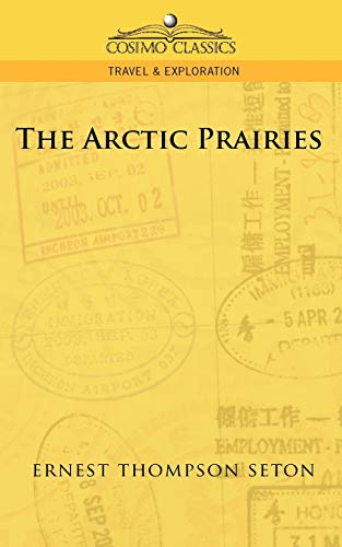 9781596055339: The Arctic Prairies (Cosimo Classics Travel & Exploration)