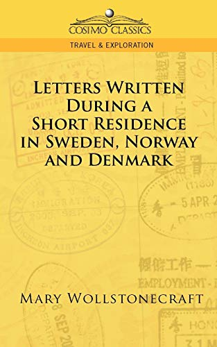 9781596055377: Letters Written During a Short Residence in Sweden, Norway, and Denmark (Cosimo Classics. Travel & Exploration)