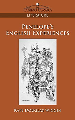 Penelope's English Experiences (Cosimo Classics Literature) (1596055391) by Kate Douglas Wiggin