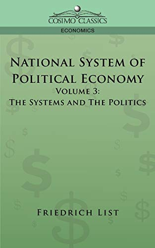 9781596055445: National System of Political Economy - Volume 3: The Systems and the Politics