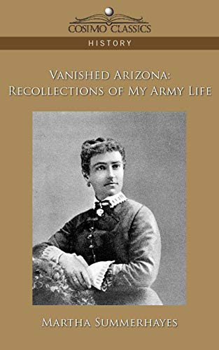 9781596055513: Vanished Arizona: Recollections of My Army Life