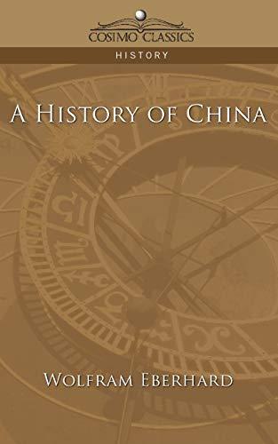 9781596055667: A History of China (Cosimo Classics History)