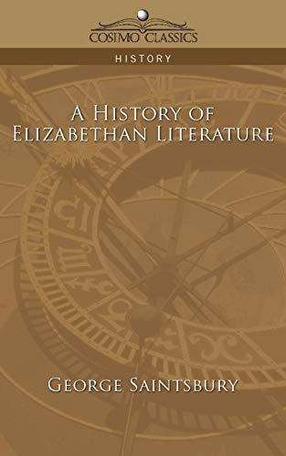 9781596055711: A History of Elizabethan Literature (Cosimo Classics History)