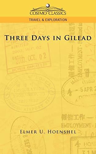 Three Days in Gilead (Paperback): Elmer U Hoenshel