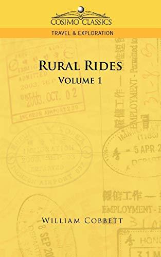 Rural Rides - Volume 1 (Cosimo Classics: Cobbett, William