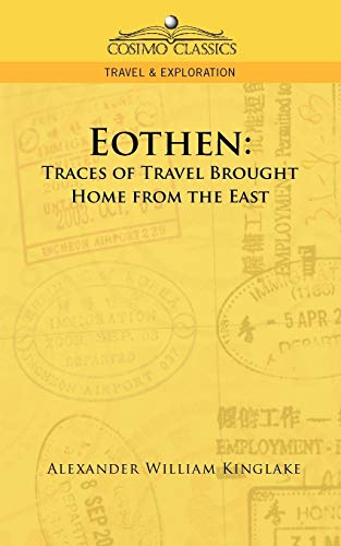 9781596055902: Eothen: Traces of Travel Brought Home from the East