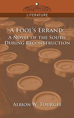 9781596055995: A Fool's Errand: A Novel of the South During Reconstruction (Cosimo Classics Literature)