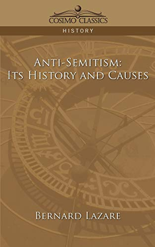 9781596056015: Anti-Semitism: Its History and Causes