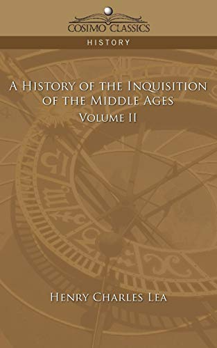 9781596056206: A History of the Inquisition of the Middle Ages Volume 2