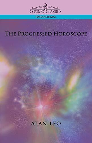 9781596056329: The Progressed Horoscope