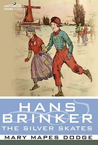 Hans Brinker, or the Silver Skates: Mary Mapes Dodge