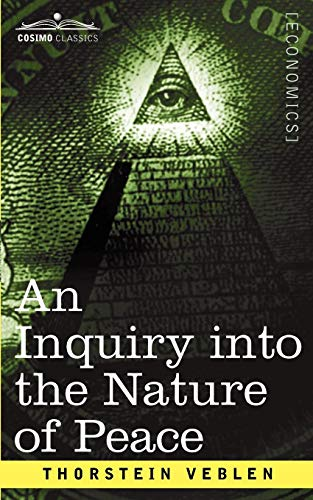 9781596057081: An Inquiry Into the Nature of Peace, and the Terms of Its Perpetuation