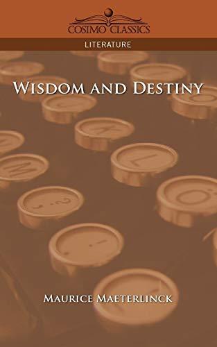 Wisdom and Destiny: Maurice Maeterlinck