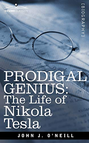 Prodigal Genius: The Life of Nikola Tesla