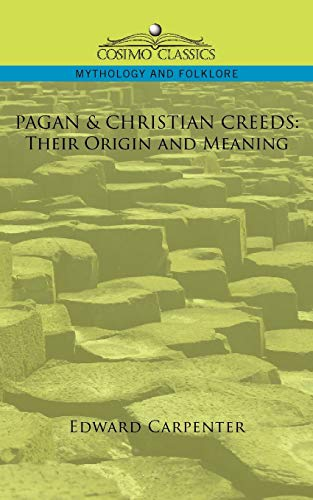 9781596057425: Pagan & Christian Creeds: Their Origin and Meaning