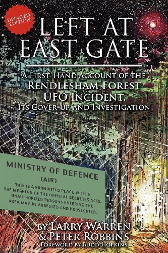 9781596057531: Left at East Gate: A First-hand Account of the Rendlesham Forest Ufo Incident, Its Cover-up, and Investigation