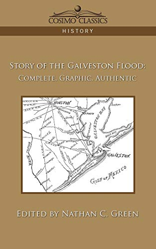 9781596057661: Story of the Galveston Flood: Complete, Graphic, Authentic