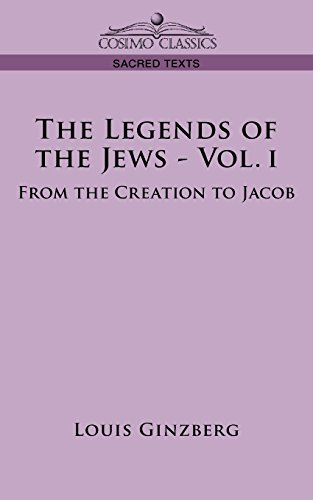 9781596057951: The Legends of the Jews - Vol. I: From the Creation to Jacob