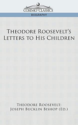 9781596058187: Theodore Roosevelt's Letters to His Children