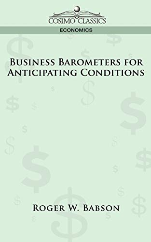 9781596058217: Business Barometers for Anticipating Conditions