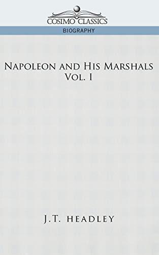 9781596058262: Napoleon and His Marshals, Volume 1