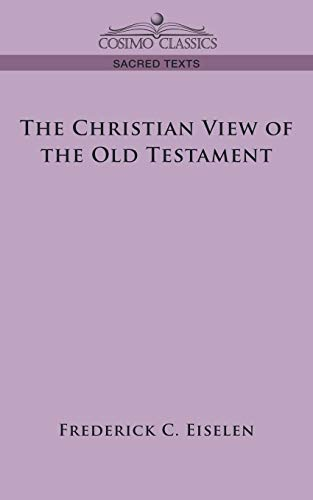 9781596058361: The Christian View of the Old Testament