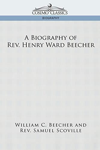 9781596058514: A Biography of REV. Henry Ward Beecher