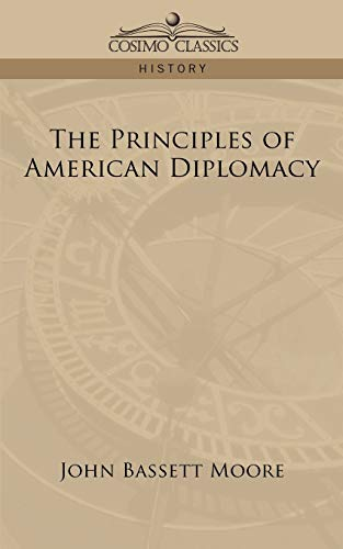 9781596058538: The Principles of American Diplomacy