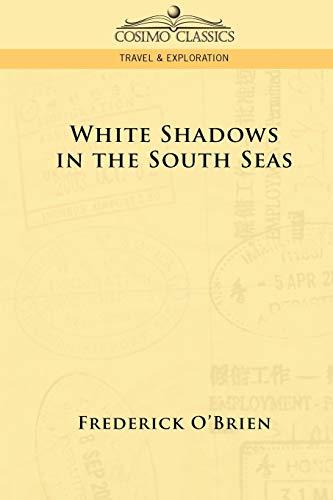 9781596058576: White Shadows in the South Seas