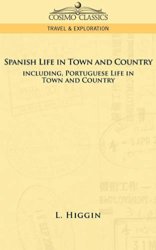 9781596058675: Spanish Life in Town and Country, Including Portuguese Life in Town and Country