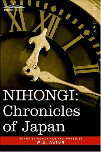9781596058743: Nihongi: Chronicles of Japan from the Earliest Times to A.D. 697