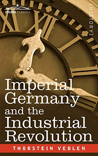 9781596058828: Imperial Germany and the Industrial Revolution (Cosimo Classics History)