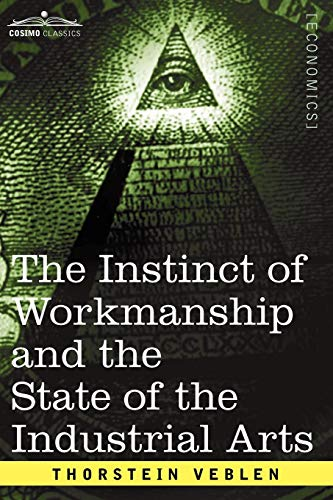 9781596058934: The Instinct of Workmanship and the State of the Industrial Arts