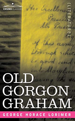 9781596058972: Old Gorgon Graham: More Letters from a Self-Made Merchant to His Son