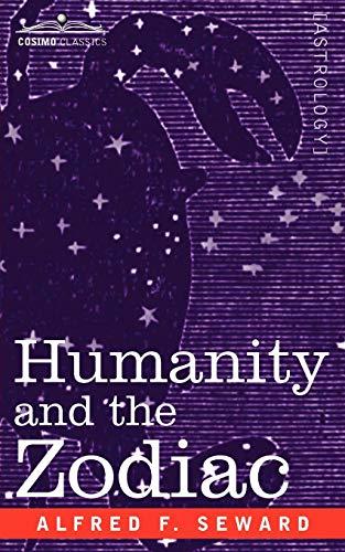 Humanity and the Zodiac (Paperback): Alfred F Seward