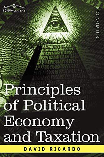 Principles of Political Economy and Taxation (Paperback): David Ricardo