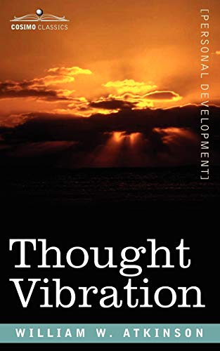 9781596059344: Thought Vibration Or, the Law of Attraction in the Thought World