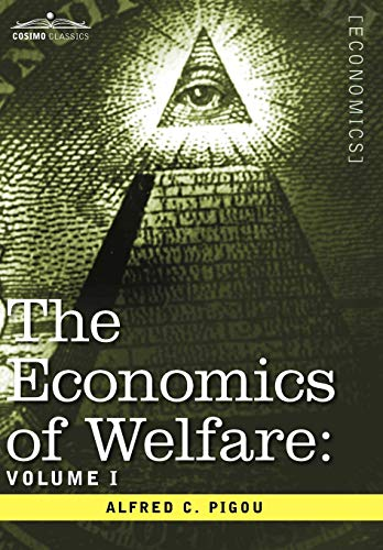 9781596059498: The Economics of Welfare: Volume I