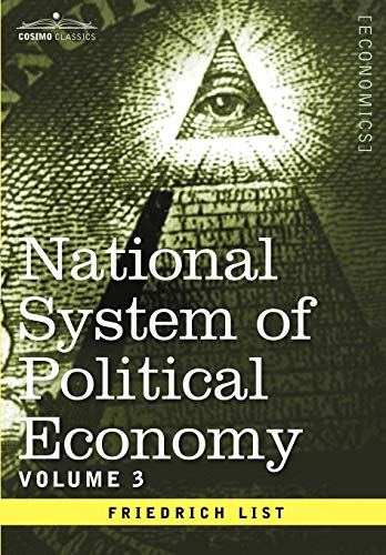 9781596059542: National System of Political Economy - Volume 3: The Systems and the Politics
