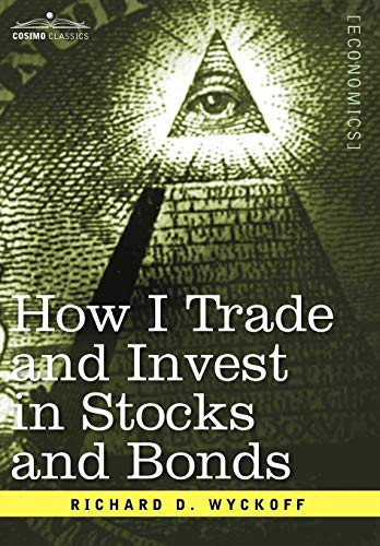 9781596059603: How I Trade and Invest in Stocks and Bonds