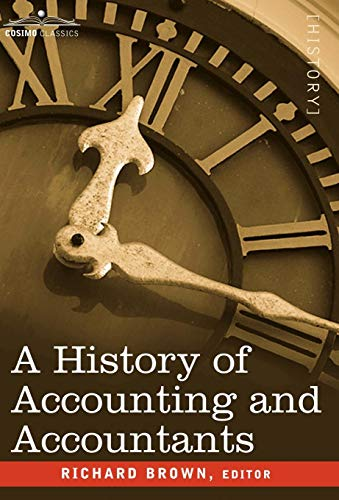 9781596059610: A History of Accounting and Accountants (Cosimo Classics History)