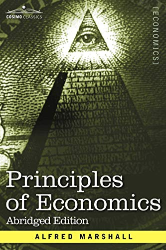 Principles of Economics: Abridged Edition: Alfred Marshall
