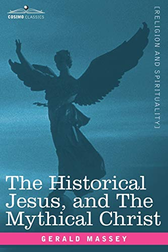 9781596059894: The Historical Jesus, and the Mythical Christ