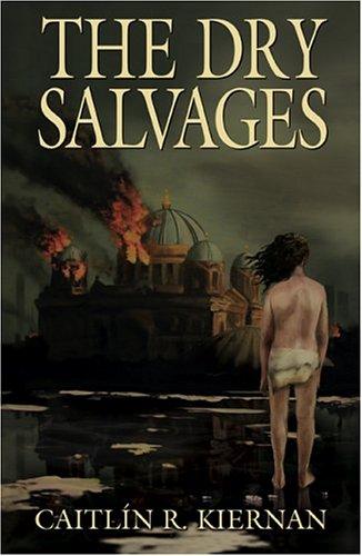 THE DRY SALVAGES: Kiernan, Caitlin R.