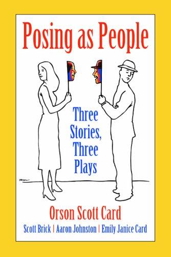 Posing as People: Three Stories, Three Plays: Card, Orson Scott,