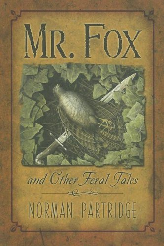 Mr. Fox and Other Feral Tales (SIGNED Limited Edition) M of 26 Copies SIGNED Lettered Edition